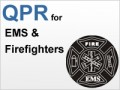 QPR for EMS/Firefighter